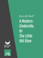 Shoes and Stockings - A Modern Cinderella Or, The Little Old Shoe, by Louisa M. Alcott, read by Carolyn Frances