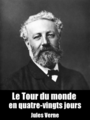 Le Tour du monde en quatre-vingts jours, by Jules Verne, read by Damien Genevois