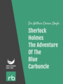 The Adventures Of Sherlock Holmes - Adventure VII - The Adventure Of The Blue Carbuncle, by Sir Arthur Conan Doyle, read by Mark F. Smith