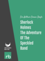 The Adventures Of Sherlock Holmes - Adventure VIII - The Adventure Of The Speckled Band, by Sir Arthur Conan Doyle, read by Mark F. Smith