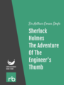 The Adventures Of Sherlock Holmes - Adventure IX - The Adventure Of The Engineer's Thumb, by Sir Arthur Conan Doyle, read by Mark F. Smith