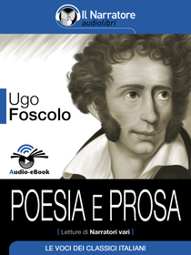 Ugo Foscolo, Poesia e Prosa. Audio-eBook