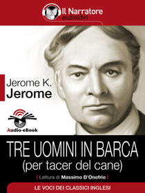 Jerome K. Jerome, Tre uomini in barca (per tacer del cane). Audio-eBook