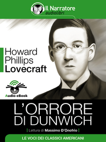 Howard Phillips Lovecraft, L'orrore di Dunwich. Audio-eBook