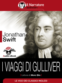 Jonathan Swift, I viaggi di Gulliver. Audio-eBook