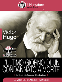 Victor Hugo, L'ultimo giorno di un condannato a morte. Audio-eBook