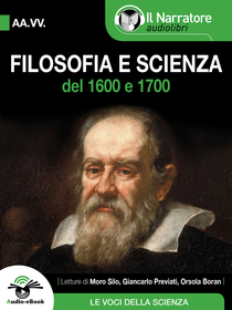 Autori Vari, Filosofia e Scienza del 1600 e 1700. Audio-eBook