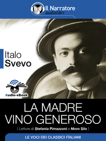 Italo Svevo, La Madre e Vino generoso. Audio-eBook