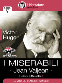 Victor Hugo, I Miserabili - Jean Valjean. Audio-eBook