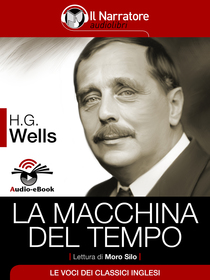 H. G. Wells, La macchina del tempo. Audio-eBook