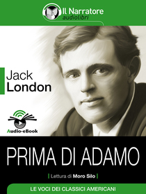 Jack London, Prima di Adamo. Audio-eBook